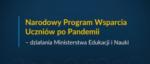 Narodowy Program Wsparcia Uczniów po Pandemii